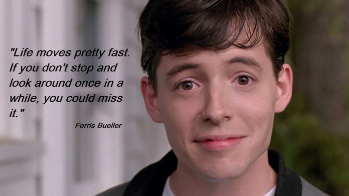 ferris-buellers-life-moves-pretty-fast1